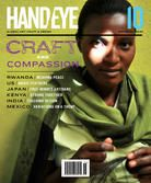 Hand/ Eye magazine, A magazine about connecting cultures and inspiring action, Craft and Compassion Cover, Issue 10 Magazine Crafts, Embroidered Quilts, World Crafts, Documentary Film, Buy Prints, Famous Artists, Craft Tutorials, Compassion, Sunny Days