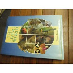 TERESA FARINO - THE LIVING WORLD - LARGE  HARDBACK WITH DUSTCOVER - 1999 ED ILLUSTRATED PICTURE BOOK
