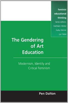 The Gendering of Art Education: Modernism, Art Education and Critical Feminism / N90 .D35 2001 / http://catalog.wrlc.org/cgi-bin/Pwebrecon.cgi?BBID=5727915