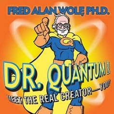 Dr. Quantum Presents Meet the Real Creator - You! - Fred Alan...: Dr. Quantum Presents Meet the Real Creator - You! - Fred Alan… #Science
