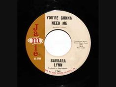 Barbara Lynn - You're Gonna Need Me - YouTube