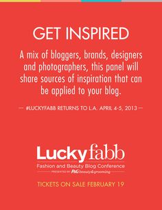Get Inspired: A mix of bloggers, brands, designers and photographers, this panel will share sources of inspiration that can be applied to your blog.    Re-pin to vote to see this panel at the next #LuckyFABB