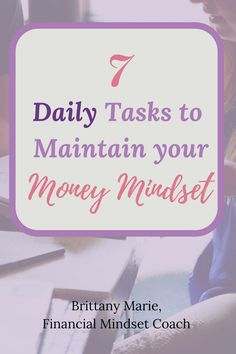 Recently I was asked what is it I do daily to maintain MY money mindset