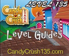 Candy Crush 135 provides Guide, Tips and Video to help you to the whole thing you need to know to play level 135 well.