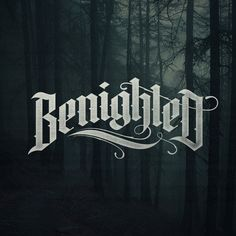 Benighted by Guy S. I want to do lettering like this. Plus, I think this is a really cool word :)