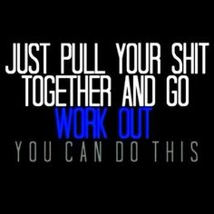 If I post this 10x, will it give me the inspiration to go....I think I need a little kick!
