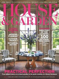 House And Garden July 2015 Issue- A Fresh approach to Modern Flooring, Outdoor Paints, Botanical Motifs | Directory of 100 Leading Interior Designers Part 2 | Practical Perfection.  #HouseandGardenUK #ModernFlooring #OutdoorPaints #InteriorDesigners