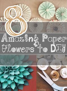 8 Amazing Paper Flowers to DIY