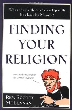 Finding Your Religion: When the Faith You Grew Up With Has Lost Its Meaning: Scotty McLennan: 9780060653460: Amazon.com: Books
