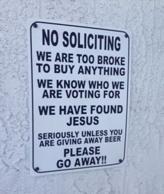 Please go away // funny pictures - funny photos - funny images - funny pics - funny quotes - No Soliciting Signs, Church Signs, Finding Jesus, Free Beer, You Have Been Warned, Haha Funny, Funny Stuff, Funny Shit, Random Stuff