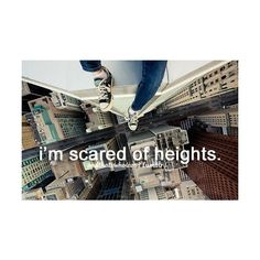 and that's who I am.... Tbh, I think EVERYONE would be afraid being this high up xD like if you agree with me ;)