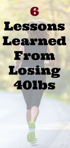 6 lessons I learned from losing 40lbs. Tons of weight loss motivation and tips from a weight loss success story. weight loss before and after.