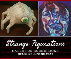 STRANGE FIGURATIONS - CALLS FOR SUBMISSIONS - DEADLINE JUNE 30, 2017. The exhibition is open to all interpretations of the concept, Strange Figurations, which would include surreal, visionary and generally all out of the ordinary figurative art. The show is open to all media, techniques and styles from realist to expressionistic. https://www.theartlist.com/art-calls/strange-figurations
