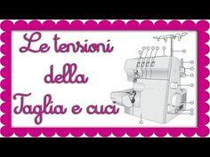 ✂LE TENSIONI DELLA TAGLIA E CUCI |TUTORIAL DI CUCITO - YouTube
