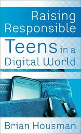 Raising Responsible Teens in a Digital World, by Brian Housman, is free in the Kindle store and from Barnes & Noble, eChristian, Kobo and ChristianBook, courtesy of Christian publisher Revell.