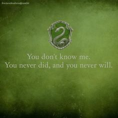 I am a Slytherin - Quotes IV can find Slytherin and more on our website.I am a Slytherin - Quotes IV Slytherin Quotes, Slytherin And Hufflepuff, Slytherin Harry Potter, Slytherin House, Harry Potter Houses, Harry Potter World, Severus Hermione, Draco Malfoy, Hermione Granger