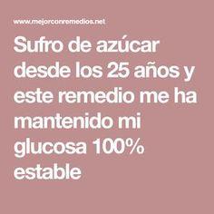 Sufro de azúcar desde los 25 años y este remedio me ha mantenido mi glucosa 100% estable Diabetes, Healthy Eating, Tips, Website, Drinks, Disney, Happy, Frases, Cholesterol