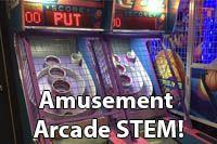 Amusement arcade STEM class ideas