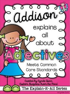 Meet Addison, another character (designed exclusively for me by the amazing Mel of Graphics From the Pond) in the Explain-it-All Series. Word Study, Word Work, Teaching Reading, Teaching Ideas, Fun Learning, Adjectives Activities, Literacy Activities, Educational Activities, Describing Words