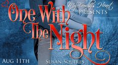 Release Day Blitz: One with the Night by Susan Squires, a New York Times Bestselling author. #Regency #Paranormal #Romance