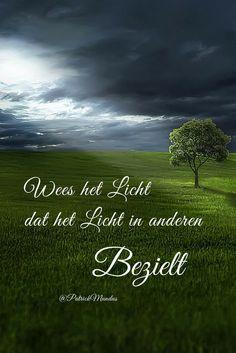 Wees het #Licht dat het Licht in anderen bezielt...