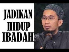 JADIKAN HIDUP INI IBADAH | USTADZ ADI HIDAYAT - YouTube