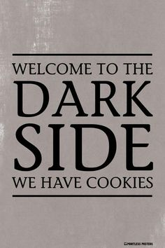 Welcome To The Dark SideÌÎ_‰ۡÌÝ_We Have Cookies Poster