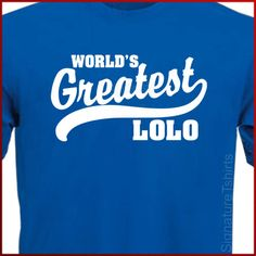 World's Greatest Lolo Filipino grandfather by signaturetshirts