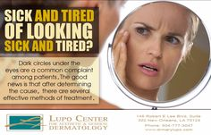 Call  504-777-3047 to schedule a consultation and get rid of your dark circles. #Beauty #Skin  #DrLupo #NewOrleans