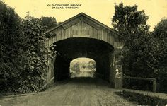 Old Covered Bridge in Dallas, Oregon | Flickr - Photo Sharing! From OSU Commons.