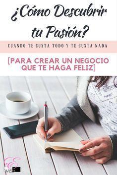 ¿Cómo Descubrir tu Pasión para Crear un Negocio que te Haga Feliz? Blog Web Empodérate - blogs en español - empoderate, emprende, emprendedora, emprendedoras, pasion, mujeres poderosas, historias de éxito, proyectos, life goals, vocación, metas, emprendimiento, emprendimiento online, emprendimiento digital, redes sociales, descubre tu pasion, descubre tu vocacion