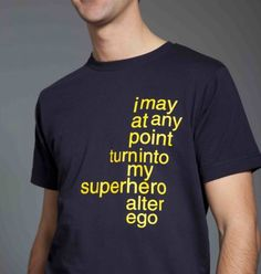 Oh yes. Superhero related t-shirts are always the best.