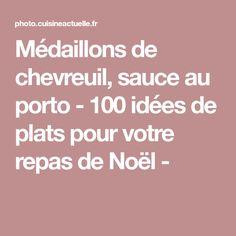 Médaillons de chevreuil, sauce au porto - 100 idées de plats pour votre repas de Noël -