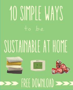 10 simple ways to be more sustainable at home! (FREE DOWNLOAD): http://l.inkto.it/2uwzt