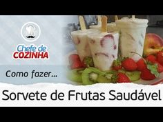 SORVETE DE FRUTAS COM 3 INGREDIENTES - Manual da Cozinha Star Chef, Light Recipes, Gelato, Ale, Rita Lobo, Low Carb, Snacks, Chocolate, Desserts