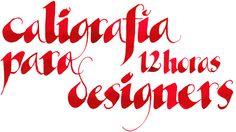 Dias 30/4 e 1°/5 de 2011 acontecerá o workshop deCaligrafia para Designers…
