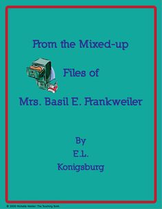 From the Mixed-up Files of Mrs. Basil E. Frankweiler Novel Unit ~CCS