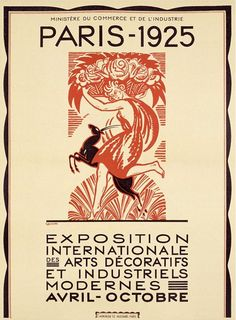 Paris Exposition, 1925. Poster  Exposition internationale des arts décoratifs et industriels modernes / The International Exposition of Modern Industrial and Decorative Arts.