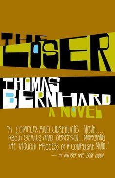 Thomas Bernhard -- The Loser