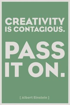 INSPIRATION BOARD: Creativity is Contagious.  See more INSPIRATION BOARD at: http://www.creativemanila.com/category/features/inspiration-board/page/5/