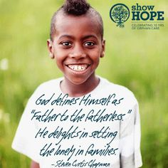 """""""God defines Himself as 'Father to the fatherless.' He delights in setting the lonely in families."""" - Steven Curtis Chapman"""