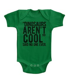 This Kelly Green 'Dinosaurs Aren't Cool' Bodysuit by Urs Truly is perfect! #zulilyfinds