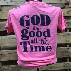Southern Chics Apparel God is Good All the Time Comfort Colors Girlie Bright T Shirt