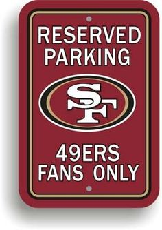 Reserved Parking Sign - San Francisco 49Ers