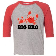 This cute pair of little red beach crabs is perfect on a Toddler T-Shirt for a new big brother.  Big Bro slogan. $24.99 www.homewiseshopperkids.com