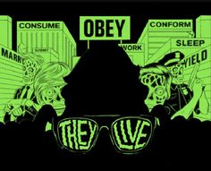 Obey Consume Conform Marry Reproduce Work hard Money is your God