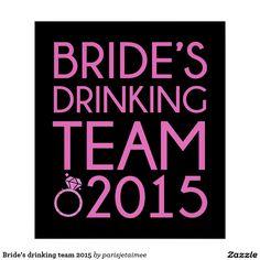 #wedding #drinkingteam #bride #bacheloretteparty #bridesmaid Bride's drinking team 2015 poster