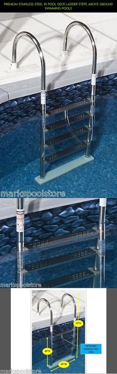 PREMIUM STAINLESS STEEL IN POOL DECK LADDER STEPS ABOVE GROUND SWIMMING POOLS #products #shopping #parts #plans #fpv #kit #deck #tech #camera #racing #technology #gadgets #pools #drone