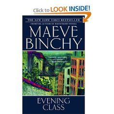 Evening Class - Maeve Binchy. I love how Binchy interweaves the characters lives and it's one of my favorite subjects - Italy!!
