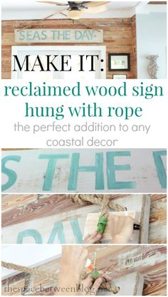 """""""seas the day"""" reclaimed wood sign. Great for nautical or coastal decor ... or in the dream beach house. Easy DIY with details about hanging with rope."""